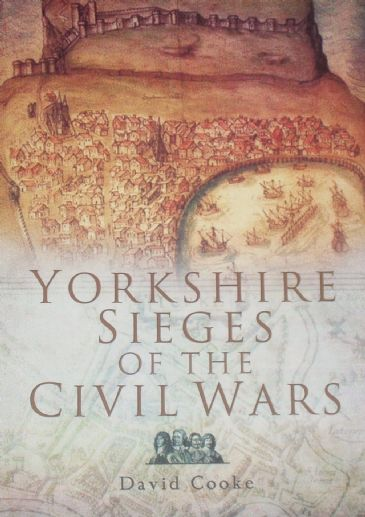 Yorkshire Sieges of the Civil Wars, by David Cooke